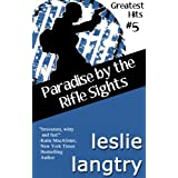 Paradise By The Rifle Sights (Greatest Hits romantic mysteries book #5) (Greatest Hits Mysteries) ~ Leslie Langtry
