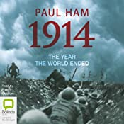 1914: The Year The World Ended | [Paul Ham]