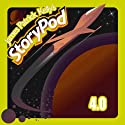 James Patrick Kelly's StoryPod 4.0 Audiobook by James Patrick Kelly Narrated by James Patrick Kelly