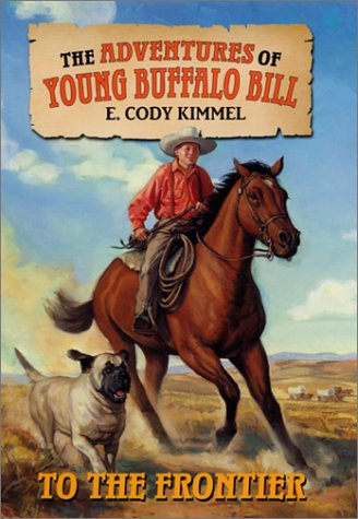 To the Frontier (The Adventures of Young Buffalo Bill) PDF
