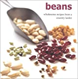 Beans: Wholesome Recipes from a Country Larder (0754800946) by Fraser, Linda