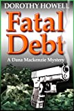 Fatal Debt - Dorothy Howell