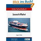 Utrata Fachwörterbuch: Seeschifffahrt Englisch-Deutsch / Deutsch-Englisch