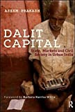 img - for Dalit Capital: State, Markets and Civil Society in Urban India book / textbook / text book