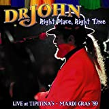 echange, troc Dr. John - Right place, right time : live at tipitana's