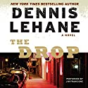 The Drop (       UNABRIDGED) by Dennis Lehane Narrated by Jim Frangione