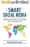 Smart Social Media: Guía para convertirse en un consultor de Social Media exitoso (Spanish Edition)