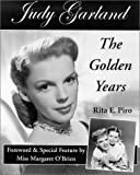 Judy Garland: The Golden Years (0970626177) by Rita E. Piro