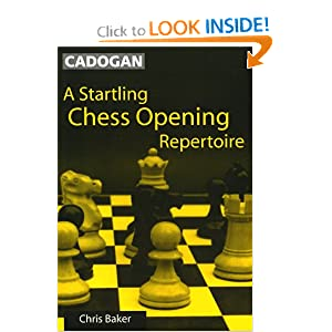A Startling Chess Opening Repertoire Chris Baker