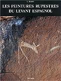 echange, troc Lya Dams - Les peintures rupestres du levant espagnol