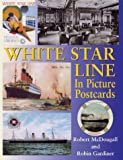 White Star Line: in Picture Postcards