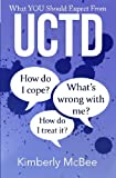 What You Should Expect From UCTD: Learning to Live with Undifferentiated Connective Tissue Disease (Better Health Series) (Volume 1)