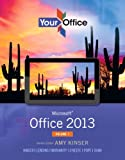 img - for Your Office: Microsoft Office 2013, Volume 1 book / textbook / text book