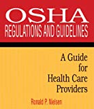 img - for OSHA Regulations and Guidelines: A Guide for Health Care Providers book / textbook / text book