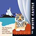 The White Castle: The Fantastic Voyages of Jack Flanders