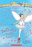 Rainbow Magic Dance Fairies: Bethany the Ballet Fairy