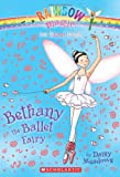 img - for Bethany the Ballet Fairy (Rainbow Magic, The Dance Faries No. 1) book / textbook / text book