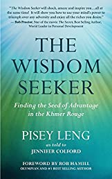 The Wisdom Seeker: Finding the Seed of Advantage in the Khmer Rouge