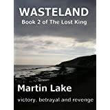 Wasteland (The Lost King)by Martin Lake