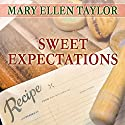 Sweet Expectations: Union Street Bakery, Book 2 (       UNABRIDGED) by Mary Ellen Taylor Narrated by Susan Boyce