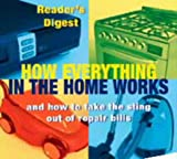 UK Reader's Digest How Everything in the Home Works: And How to Take the Sting Out of Repair Bills (Readers Digest)