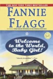 Welcome to the World, Baby Girl!: A Novel (Ballantine Reader's Circle)