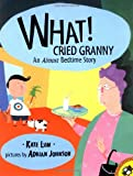 Kate Lum What! Cried Granny: An Almost Bedtime Story (Picture Puffins)