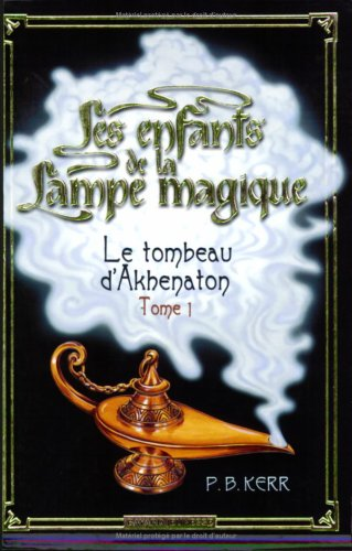 Les enfants de la lampe magique (1) : Le tombeau d'Akhenaton