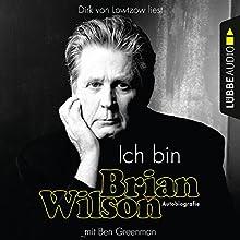 Ich bin Brian Wilson Hörbuch von Brian Wilson, Ben Greenman Gesprochen von: Dirk von Lowtzow