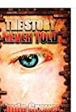 img - for The Story Never Told book / textbook / text book