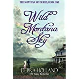 Wild Montana Sky (The Montana Sky Series) ~ Debra Holland