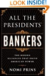All the Presidents' Bankers: The Hidd...