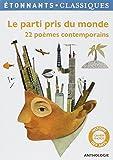 Le parti pris du monde : 22 poèmes contemporains