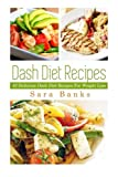 Dash Diet Recipes: 42 Delicioous Dash Diet Recipes For Weight Loss (Volume 1)