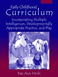 img - for Early Childhood Curriculum: Incorporating Multiple Intelligences, Developmentally Appropriate Practices, and Play book / textbook / text book