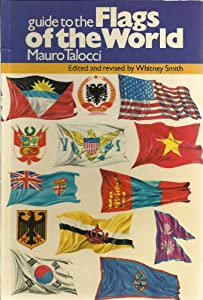 Guide to the Flags of the World Mauro Talocci and Whitney Smith