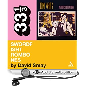 Tom Waits' 'Swordfishtrombones' (33 1/3 Series) (Unabridged)