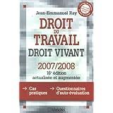 Droit du travail : Droit vivant 2007-2008par Jean-Emmanuel Ray