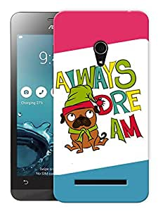 """Humor Gang Always Dream Cute Quote Printed Designer Mobile Back Cover For """"Asus Zenfone 5"""" (3D, Matte, Premium Quality Snap On Case)"""