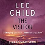 The Visitor: Jack Reacher 4 (       ABRIDGED) by Lee Child Narrated by Kerry Shale