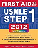 img - for First Aid for the USMLE Step 1 2012 (First Aid USMLE) by Le, Tao, Bhushan, Vikas, Hofmann, Jeffrey (2011) Paperback book / textbook / text book