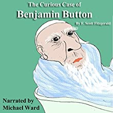 The Curious Case of Benjamin Button Audiobook by F. Scott Fitzgerald Narrated by Michael Ward