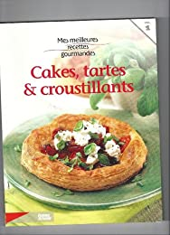 Cakes, tartes & croustillants