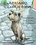 img - for Adriano, il Cane di Pompei - Hadrian, the Dog of Pompeii (Italian Edition) book / textbook / text book