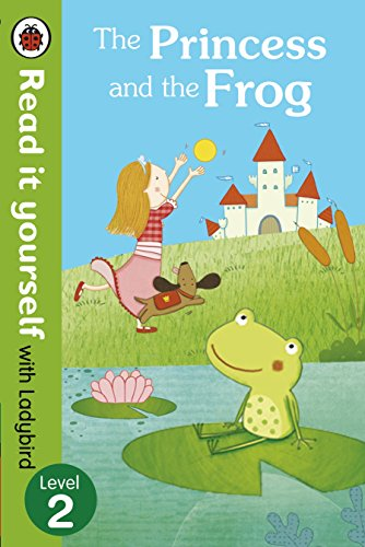 The Princess and the Frog - Read it yourself with Ladybird: Level 2 (Read It Yourself Level 2)