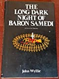 The long, dark night of Baron Samedi (0385177550) by Wyllie, John