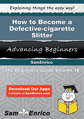 How to Become a Defective-cigarette Slitter PDF