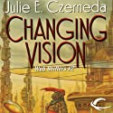 Changing Vision: Web Shifters, Book 2 (       UNABRIDGED) by Julie E. Czerneda Narrated by Luci Christian Bell