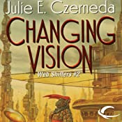 Changing Vision: Web Shifters, Book 2 | [Julie E. Czerneda]