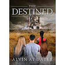 The Destined | Livre audio Auteur(s) : Alvin Atwater Narrateur(s) : Saethon Williams